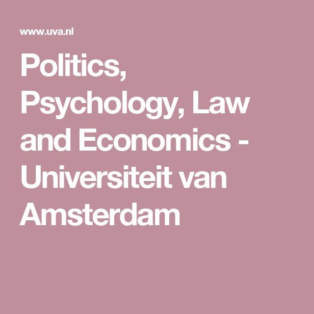 Politics, Psychology, Law and Economics - Universiteit van Amsterdam