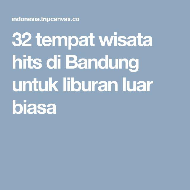 32 tempat wisata hits di Bandung untuk liburan luar biasa
