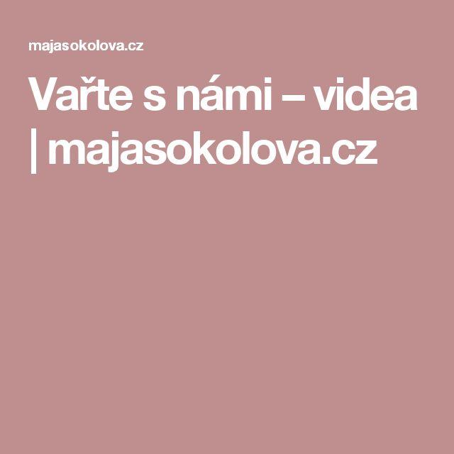 Vařte s námi – videa | majasokolova.cz
