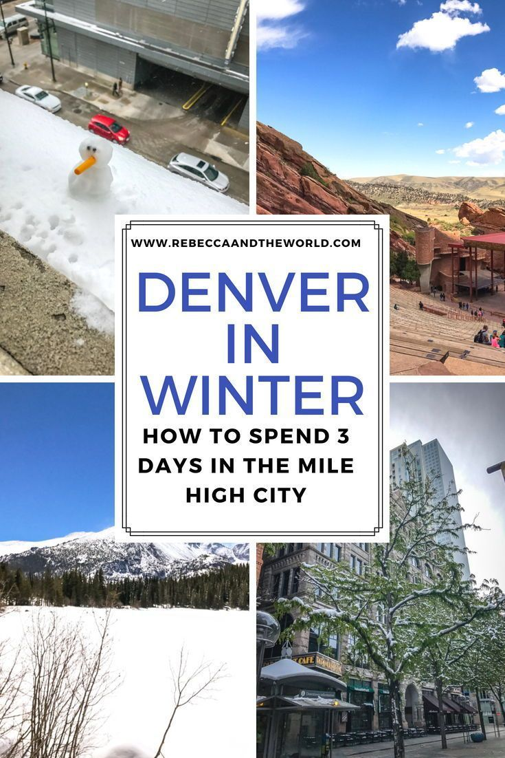 Denver In Winter: How To Spend 3 Days In The Mile High