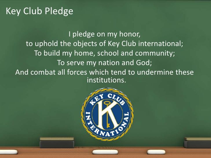 I pledge on my honor, <br />to uphold the objects of Key Club… | Key