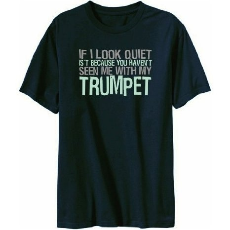 Amazon.com: If I Look Quiet Its Because You Havent Seen Me With My Trumpet Instruments Mens T-Shirt (Navy Blue, Sizes X-Small - XXX-Large): Clothing