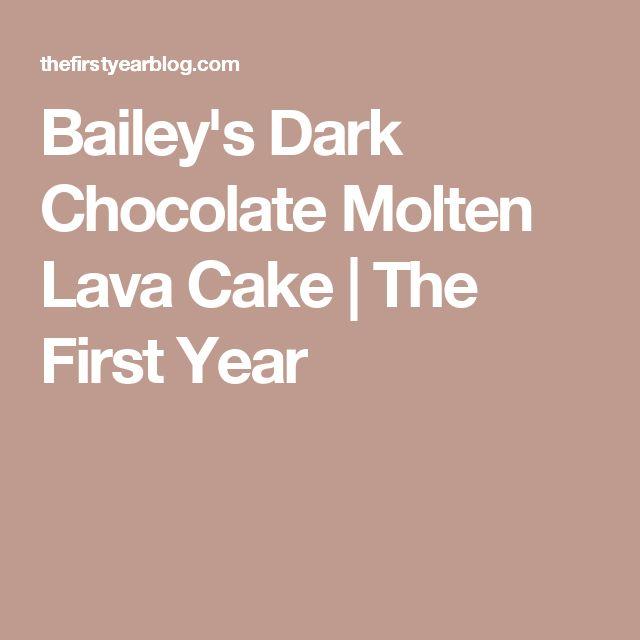 Bailey's Dark Chocolate Molten Lava Cake | The First Year