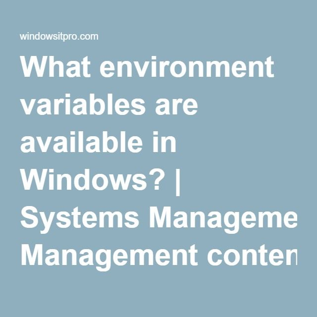 What environment variables are available in Windows? | Systems Management content from Windows IT Pro