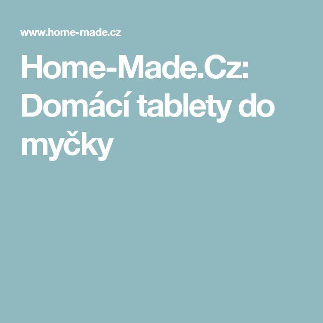 Home-Made.Cz: Domácí tablety do myčky