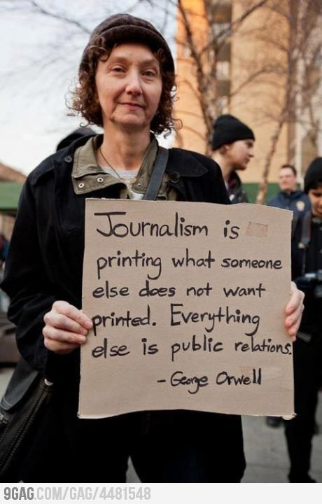 Journalism is...: Thoughts, Inspiration, George Orwell, Quotes, The Real, Street Art, Truths, People, Public Relate