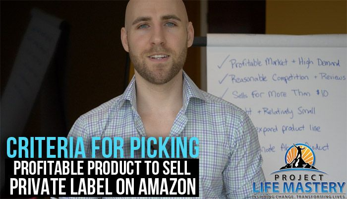 http://projectlifemastery.com/criteria-for-picking-profitable-product-to-sell-private-label-on-amazon/