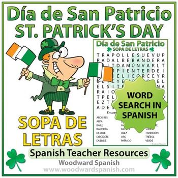 Spanish Saint Patrick's Day Word SearchSopa de Letras con vocabulario acerca del Da de San Patricio.Word Search with Vocabulary about St. Patrick's Day in Spanish.This activity contains the following 21 words: arco iris, arpa, baile, bandera, desfile, diecisiete, duende, Irlanda, leyenda, marzo, msica, olla, oro, Patricio, pellizcar, santo, serpiente, suerte, tradicin, trbol, verde.There are two versions of this word search:One worksheet is with clues at the bottom of the sheet.One…