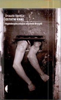 Ostatni krąg. Najniebezpieczniejsze więzienie Brazylii - Nagroda im. Ryszarda Kapuścińskiego - Ryszard Kapuściński - Kulturalna Warszawa