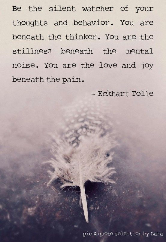 """Be the silent watcher..."" Eckhart Tolle quote"