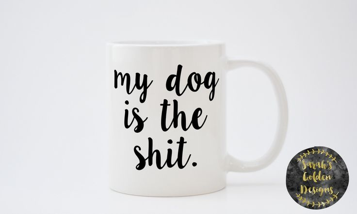 Dog Lover Gift, Dog Mom Gift, Dog Dad Gift, Fathers Day, Dog Lover Mug, My Dog Is The, Mature, I love my dog, Dog Lover Present, Custom Mug