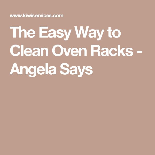 The Easy Way to Clean Oven Racks - Angela Says