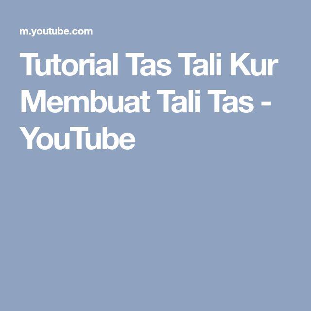 Tutorial Tas Tali Kur Membuat Tali Tas - YouTube