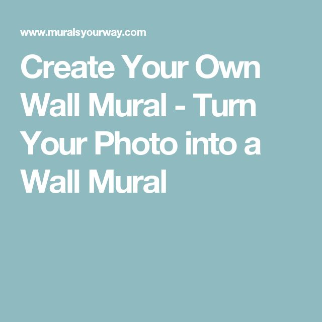 Create Your Own Wall Mural   Turn Your Photo Into A Wall Mural | Living  Room | Pinterest | Wall Murals, Walls And Living Rooms Part 59