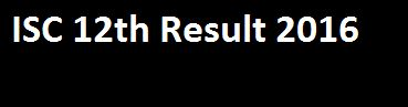 http://myresultnation.india.com/post/isc-12th-result-2016-cisce-board-class-xii-results-wwwcisceorg-64632