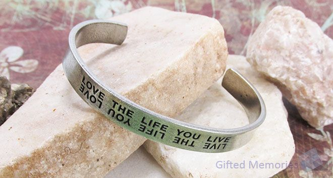 Bracelet Cuff - Live The Life You Love. Find it at www.giftedmemoriesjewellery.com.au