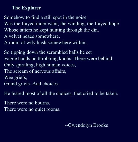 a literary analysis of the explorer by gwendolyn brooks Poetry analysis: gwendolyn brooks' the mother october 11, 2014 / rukhaya / 0 comments but i feel that the greatest destroyer of peace today is abortion, because it is a war against the child - a direct killing of the innocent child - murder by the mother herself.