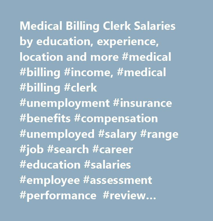 Cool Medical Billing Clerk Salaries by education, experience, location and more #medi... Check more at http://insurancequotereviews.top/blog/reviews/medical-billing-clerk-salaries-by-education-experience-location-and-more-medi/
