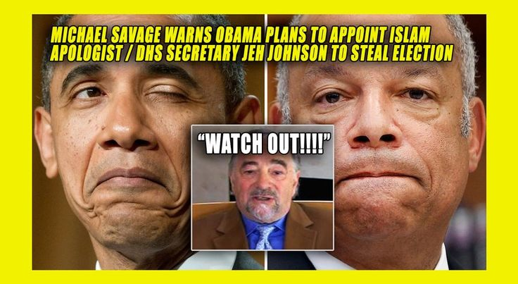 BREAKING: Michael Savage Warns Obama Plans to Use DHS Secretary/Islam Apologist…