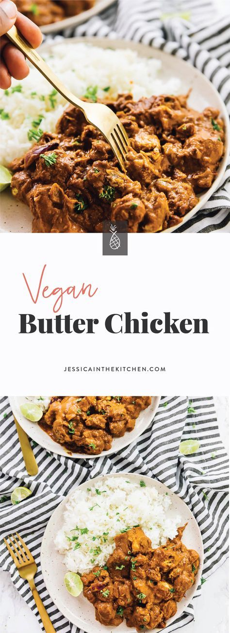 This Vegan Butter Chicken will blow your mind and …