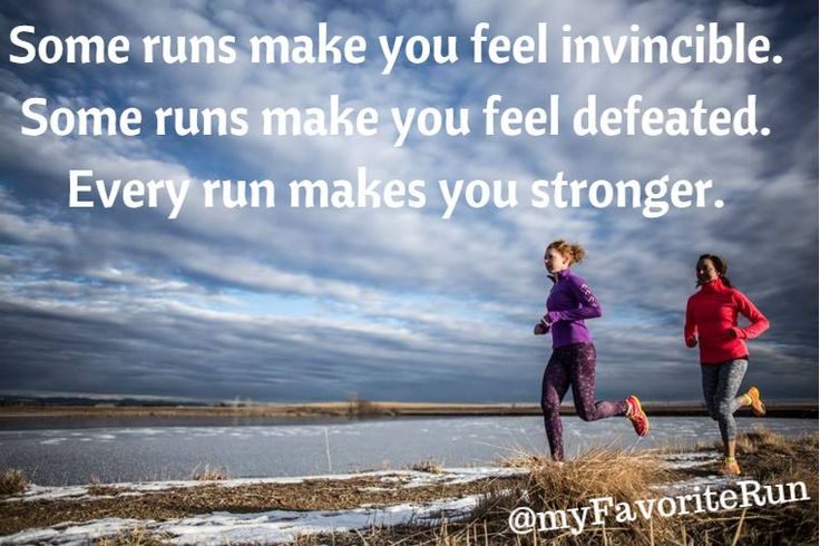 Some runs make you feel invincible. Some runs make you feel defeated. Every run makes you stronger. Here's to feeling STRONG!!
