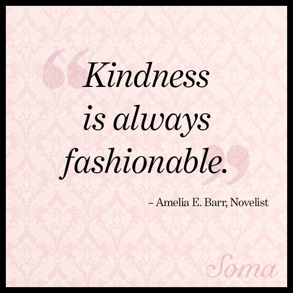 """""""Kindness is always fashionable."""" """" Let's Be Polite, Kind, Respectful"""" just like WE are at Church, Work and etc. So True!"""