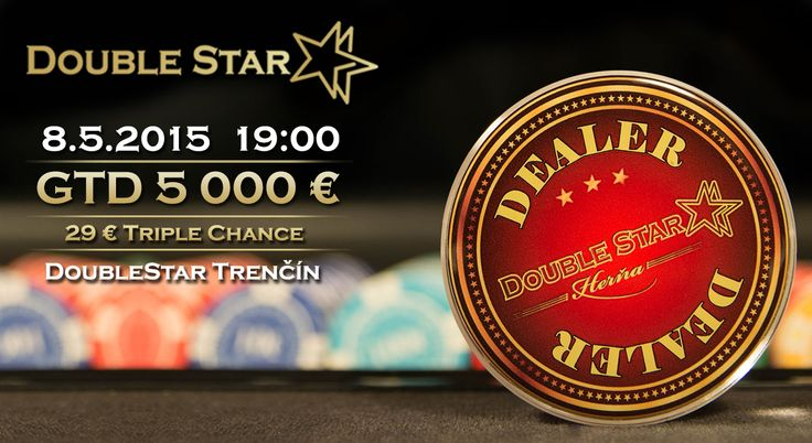 29€ Triple chance GTD 5 000€ v Trenčíne 08.05.2015 o 19:00 hod.
