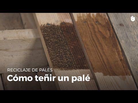 ¿Cómo teñir la madera? | Reciclaje de palés - YouTube