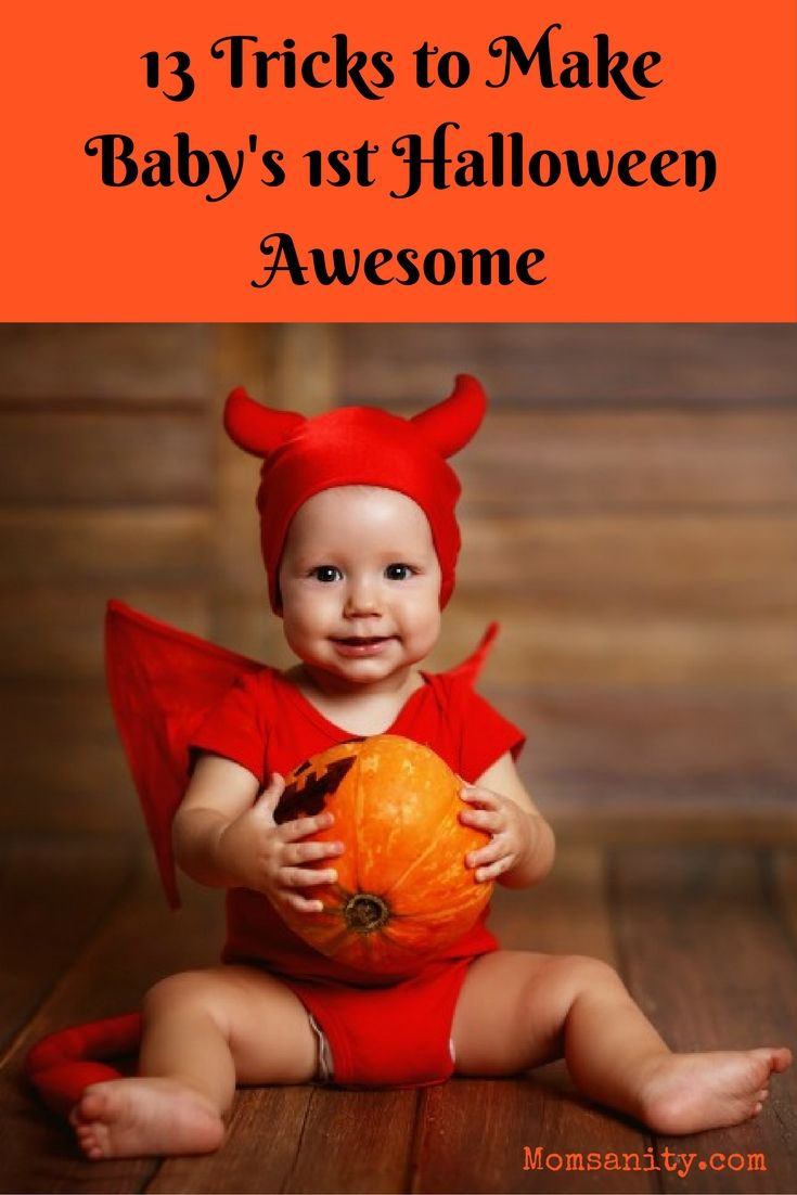 13 Tricks to Make Baby's 1st Halloween Awesome. If this is your baby's first Halloween, you need to read this! Practical tips for new moms and their little pumpkins. - Momsanity