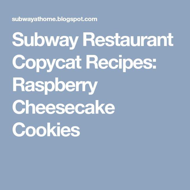 Subway Restaurant Copycat Recipes: Raspberry Cheesecake Cookies