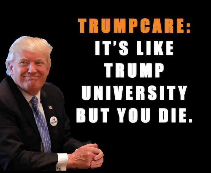 Trumpcare: It's like Trump University, but you die.  #Trumpocalypse #notmypresident #EmbarrassmentOfRiches