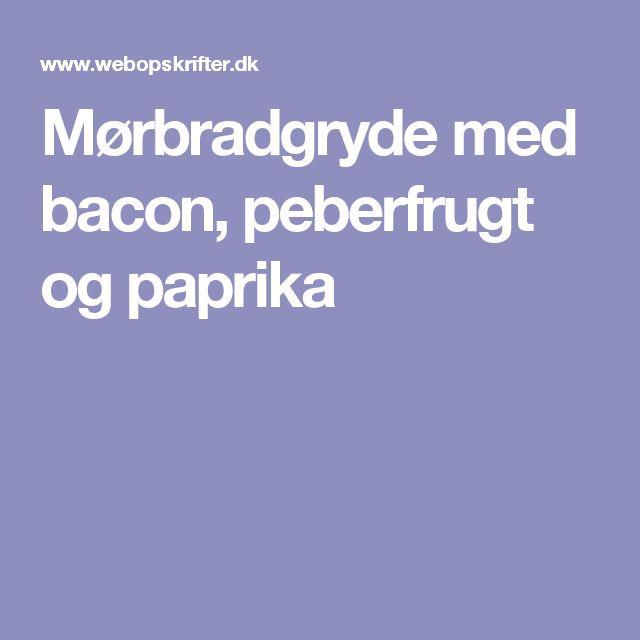 Mørbradgryde med bacon, peberfrugt og paprika