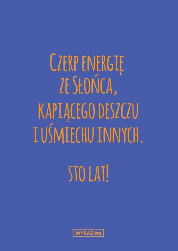 Czerp energię z małych rzeczy! #kartki #wyraziste #czerpenergie #pamietaj #usmiech #urodziny #swieto #imieniny #design #card #prezent #gift #niespodzianka #surprise #rekodzielo #polskidesign #grafika #graphics  #kolory #colors