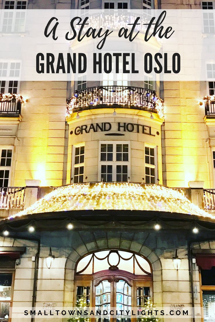 A Stay at the Grand Hotel Oslo