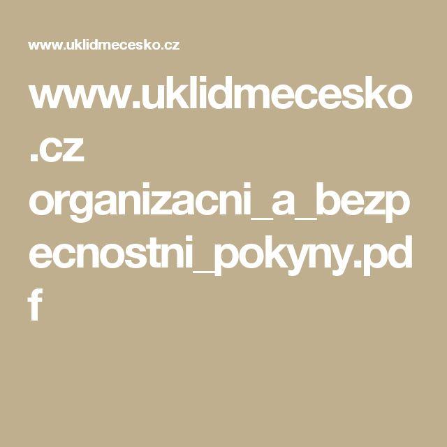www.uklidmecesko.cz organizacni_a_bezpecnostni_pokyny.pdf