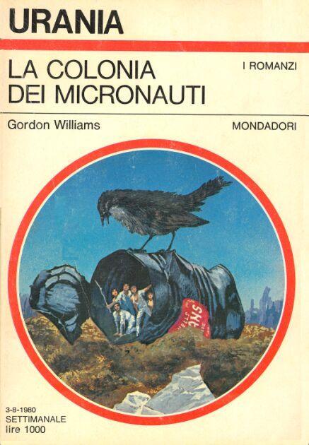 847  LA COLONIA DEI MICRONAUTI 3/8/1980  THE MICROCOLONY (1979)  Copertina di  Karel Thole   GORDON WILLIAMS