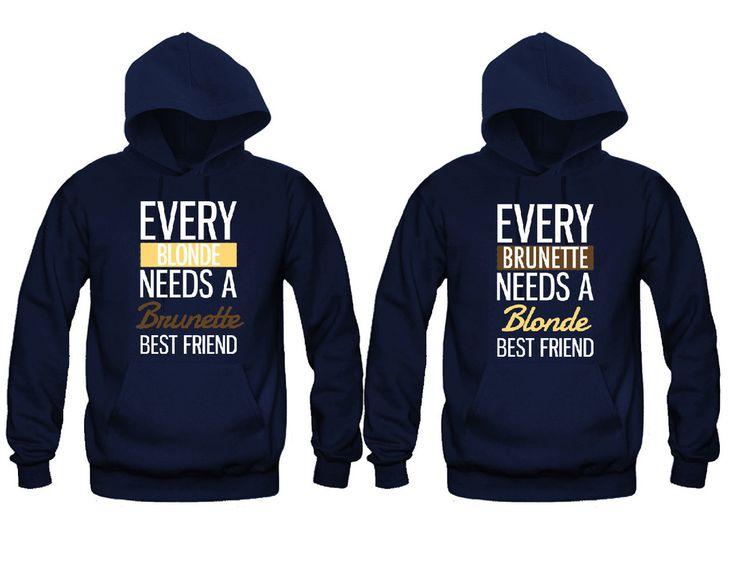Every Blonde Needs a Brunette Best Friend - Every Brunette Needs a Blonde Best Friend Girl BFFS Hoodies