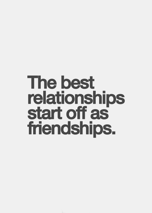 The best relationships...