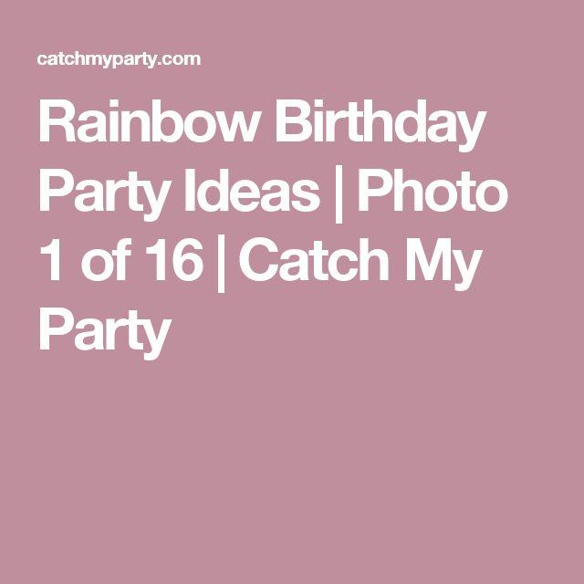 Rainbow Birthday Party Ideas   Photo 1 of 16   Catch My Party
