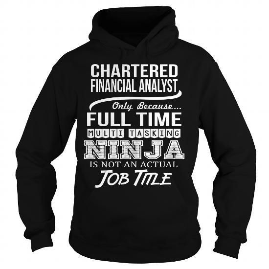 Awesome Tee For Chartered Financial Analyst T Shirts, Hoodies Sweatshirts. Check price ==► https://www.sunfrog.com/LifeStyle/Awesome-Tee-For-Chartered-Financial-Analyst-94803825-Black-Hoodie.html?57074