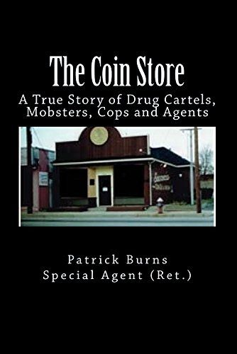 cool The Coin Store: A True Story of Drug Cartels, Mobsters, Cops and Agents