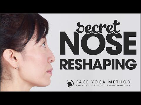 The Secret of Nose Reshaping http://faceyogamethod.com/ - Face Yoga Method - YouTube