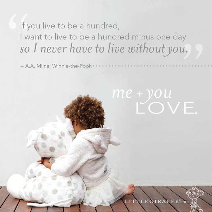 """Winnie The Pooh Quote """"If you live to be a hundred, I want to live to be a hundred minus one day so I never have to live without you."""" #Quote #Inspiration #Kids"""