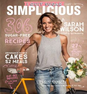 I Quit Sugar - Simplicious - Sarah Wilson taught the world how to quit sugar in 8 weeks, then how to quit sugar for life, incorporating mindful, sustainable practices across all the pillars of real, whole wellness. Now she strips things back to the essentials, simply and deliciously.