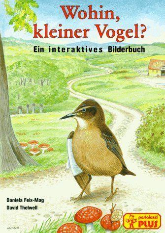 Wohin, kleiner Vogel? Ein interaktives Bilderbuch, http://www.amazon.de/dp/3614524914/ref=cm_sw_r_pi_awdl_x_AkCTxb5HDREH9