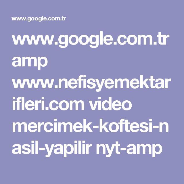 www.google.com.tr amp www.nefisyemektarifleri.com video mercimek-koftesi-nasil-yapilir nyt-amp