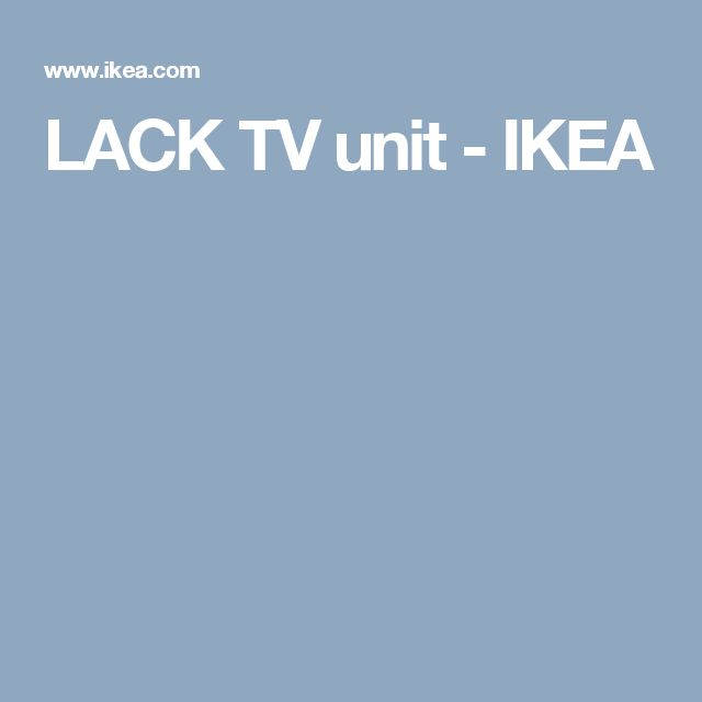 LACK TV unit   - IKEA
