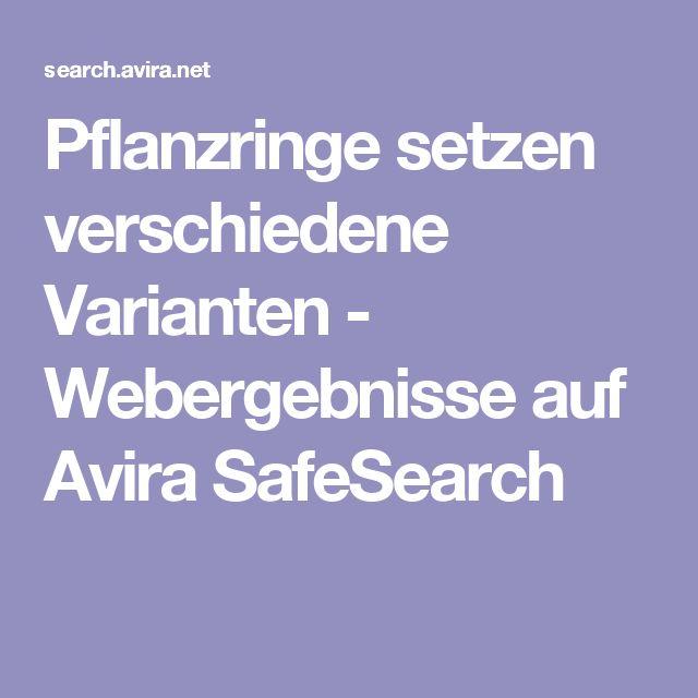 Pflanzringe setzen verschiedene Varianten - Webergebnisse auf Avira SafeSearch