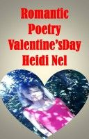 Romantic Poetry Valentines Day, an ebook by Heidi Nel at Smashwords