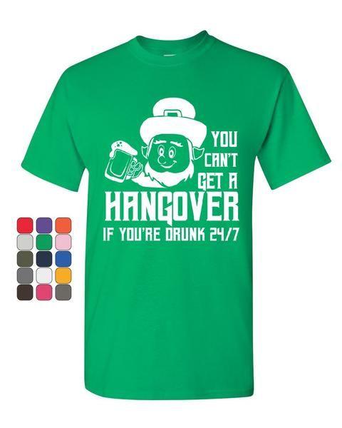 You Can't Get a Hangover T-Shirt Irish Leprechaun Drinking Beer Mens Tee  Shirt. St. Patrick's Day ...